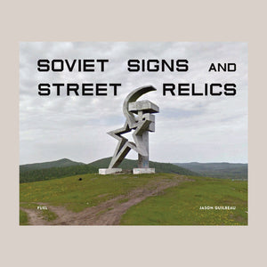 Soviet Signs & Street Relics By Jason Guilbeau - Colours May Vary