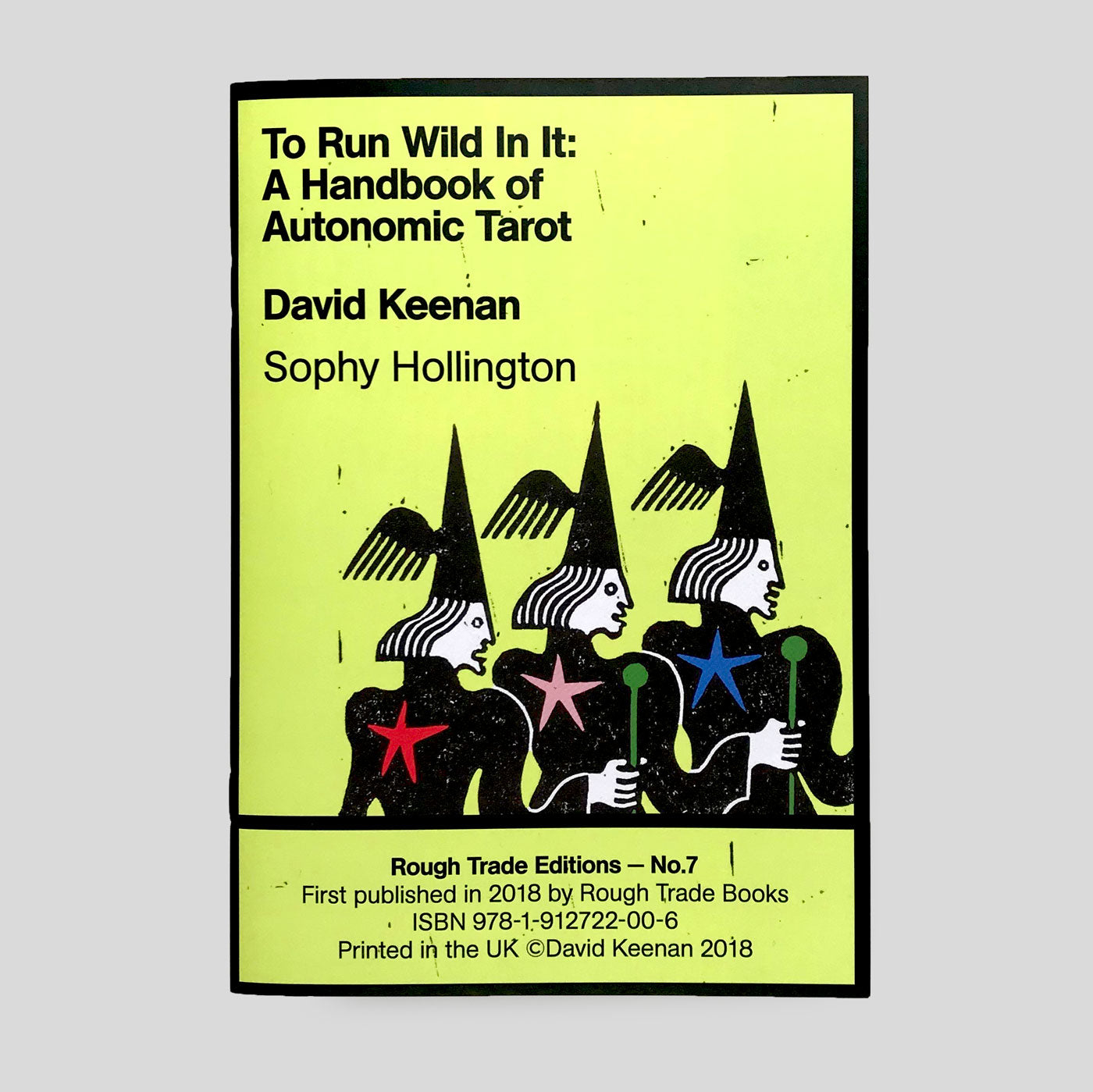David Keenan and Sophy Hollington - To Run Wild With It: A Handbook of Autonomic Tarot
