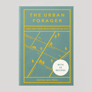 The Urban Forager: Find and Cook Wild Food in the City - Colours May Vary