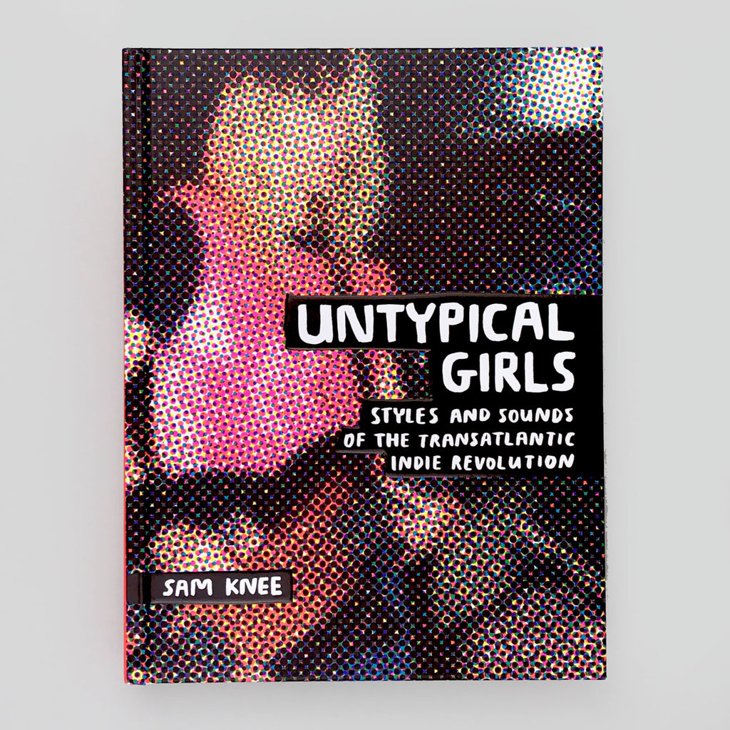 Untypical Girls by Sam Knee - Riot Grrrl, Indie, grunge & punk