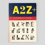 A2Z+ Alphabets and Signs - Julian Rothenstein and Mel Gooding