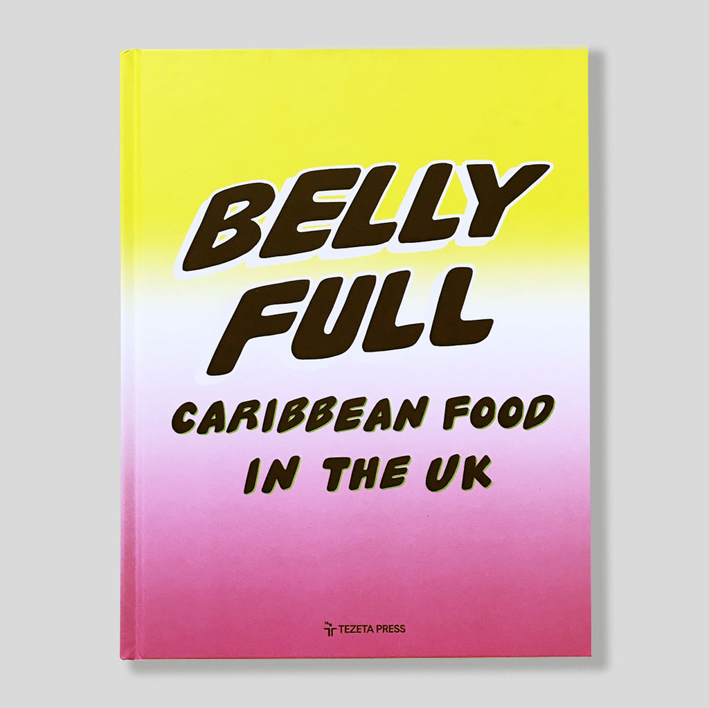 Belly Full: Caribbean Food In The UK | Riaz Phillips