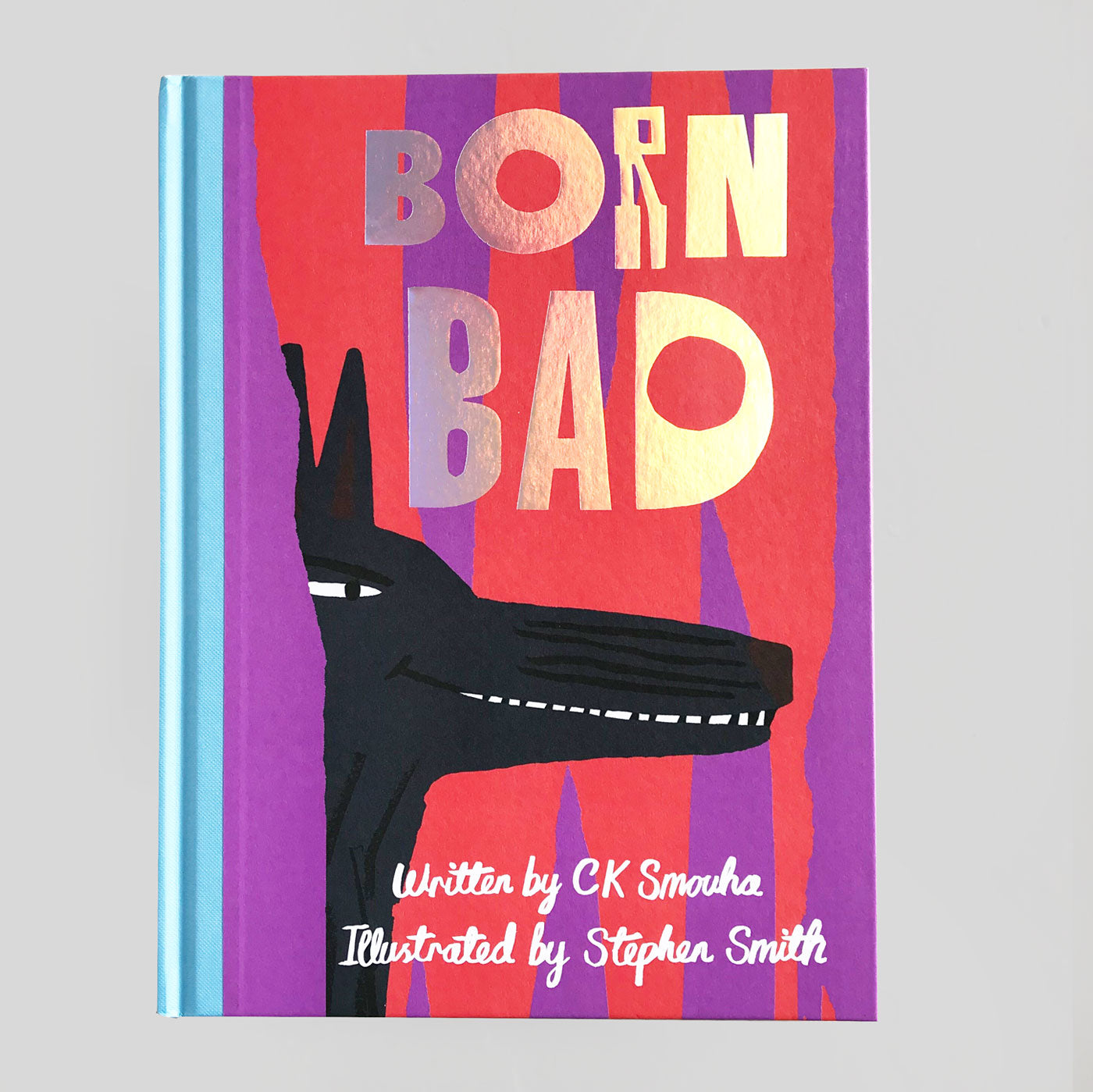 Born Bad by C K Smouha and Stephen Smith