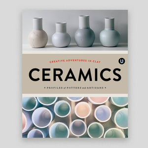 Ceramics: Creative Adventures in Clay | Uppercase | Colours May Vary