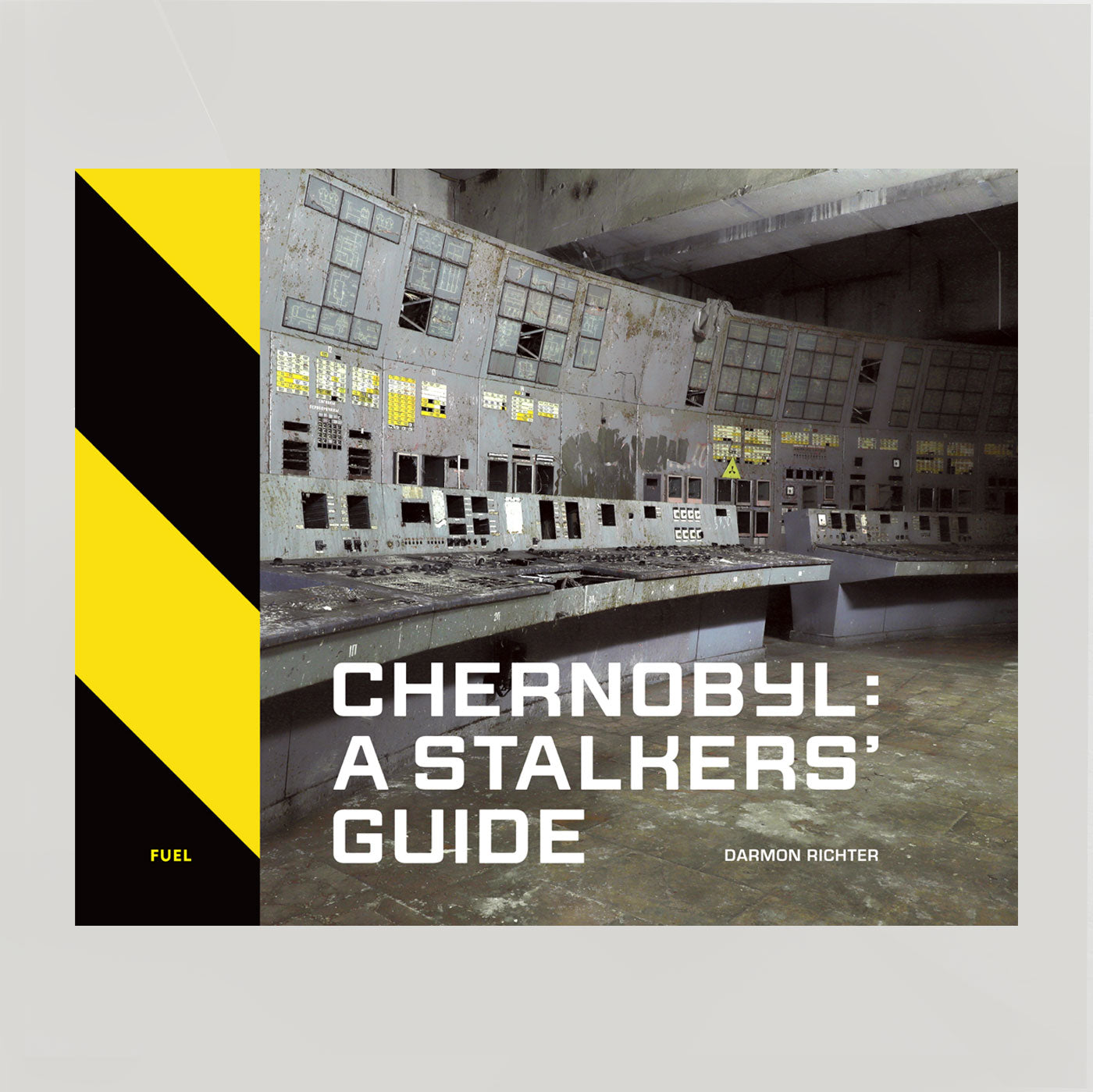 Chernobyl: A Stalkers Guide | Darmon Richter | Colours May Vary