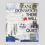 There Will Be No Quiet - Stanley Donwood - Colours May Vary