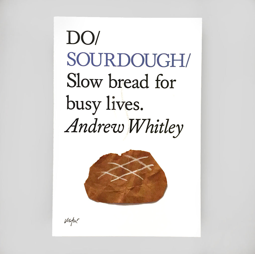 Do Sourdough by Andrew Whitely - Do Books