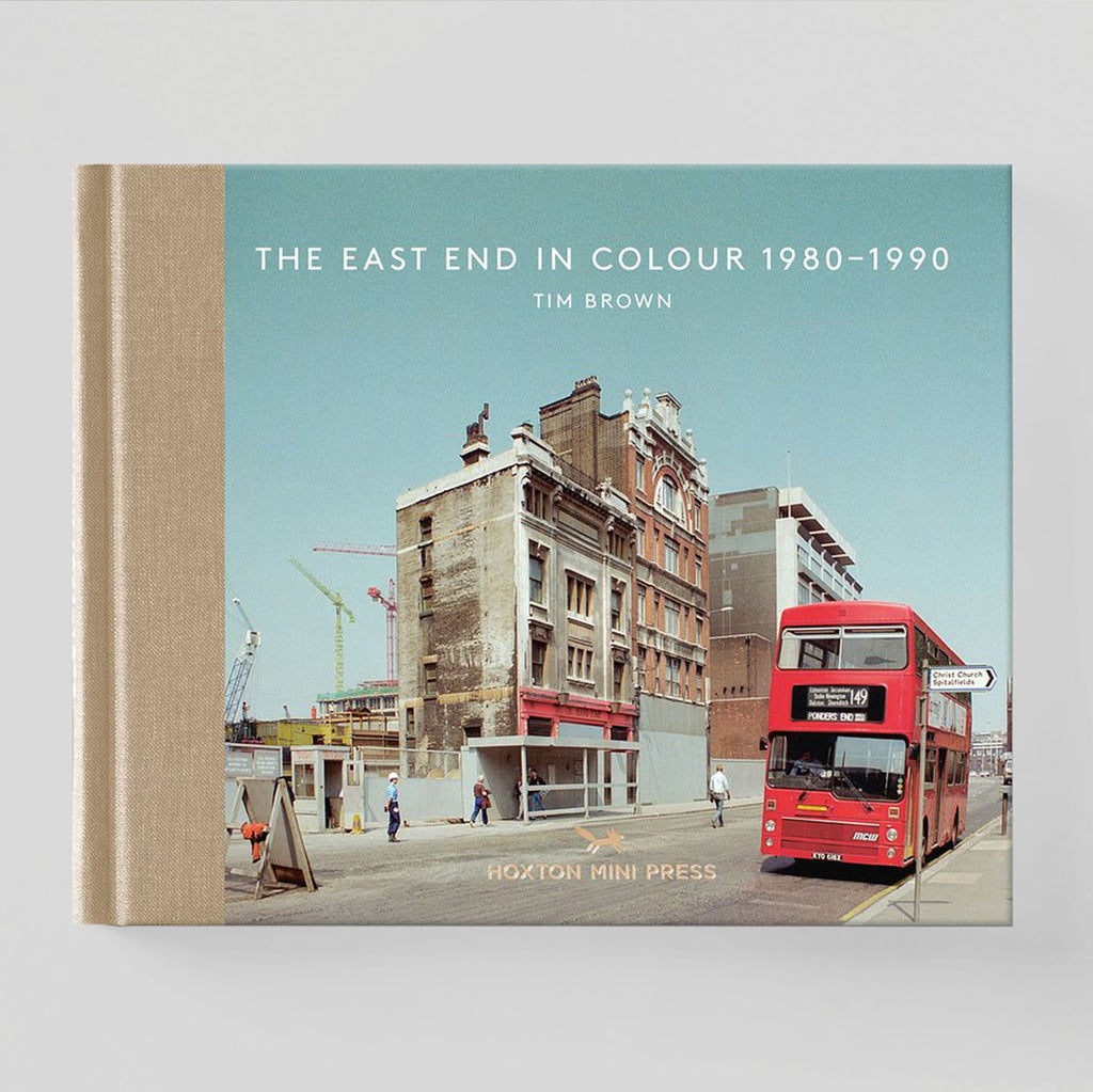 The East End in Colour 1980 - 1990 by Tim Brown - Hoxton Mini Press - Colours May Vary