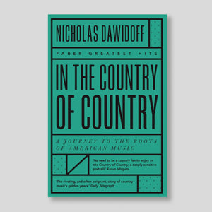 In The Country Of Country | Nicholas Dawidoff | Colours May Vary