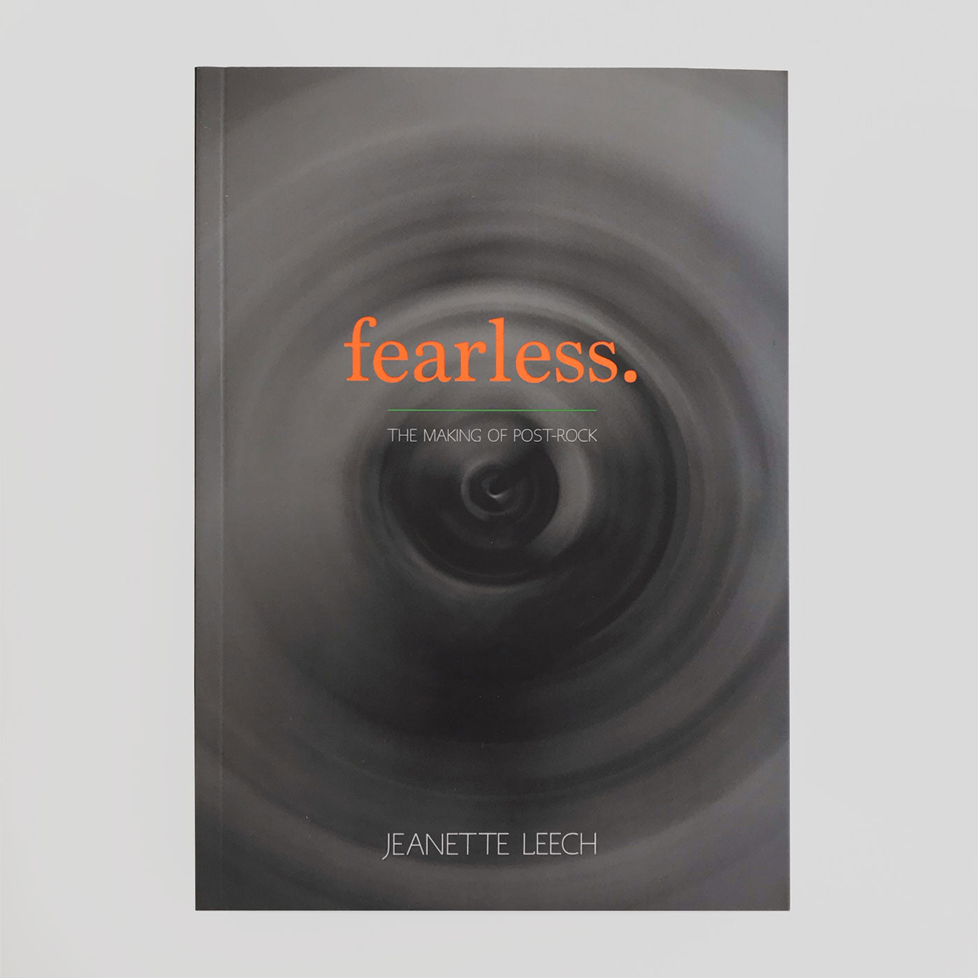 Fearless: The Making of Post-Rock | Jeanette Leech | Colours May Vary