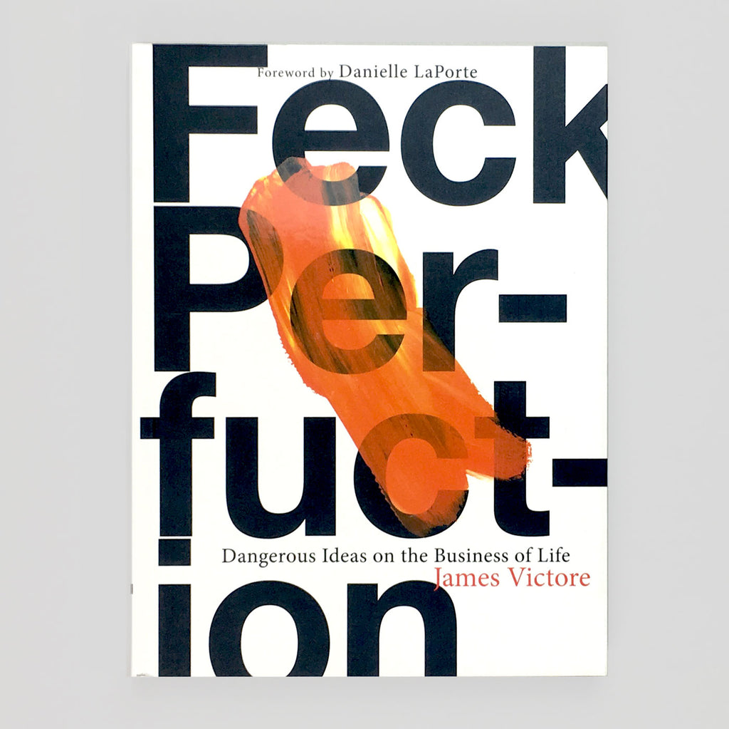 Feck Perfunction - James Victore - Colours May Vary