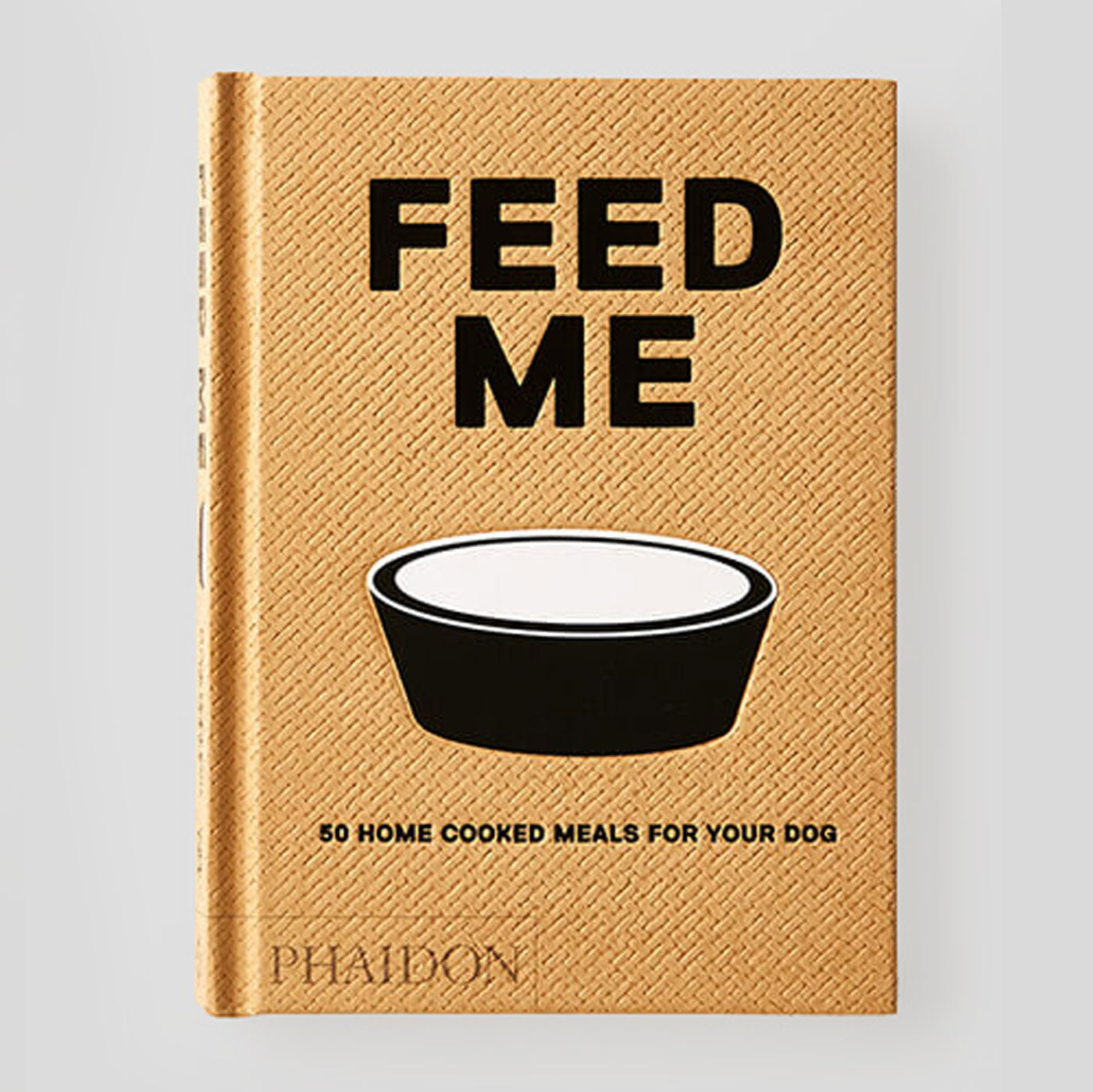 Feed Me - 50 Home Cooked Meals for your Dog