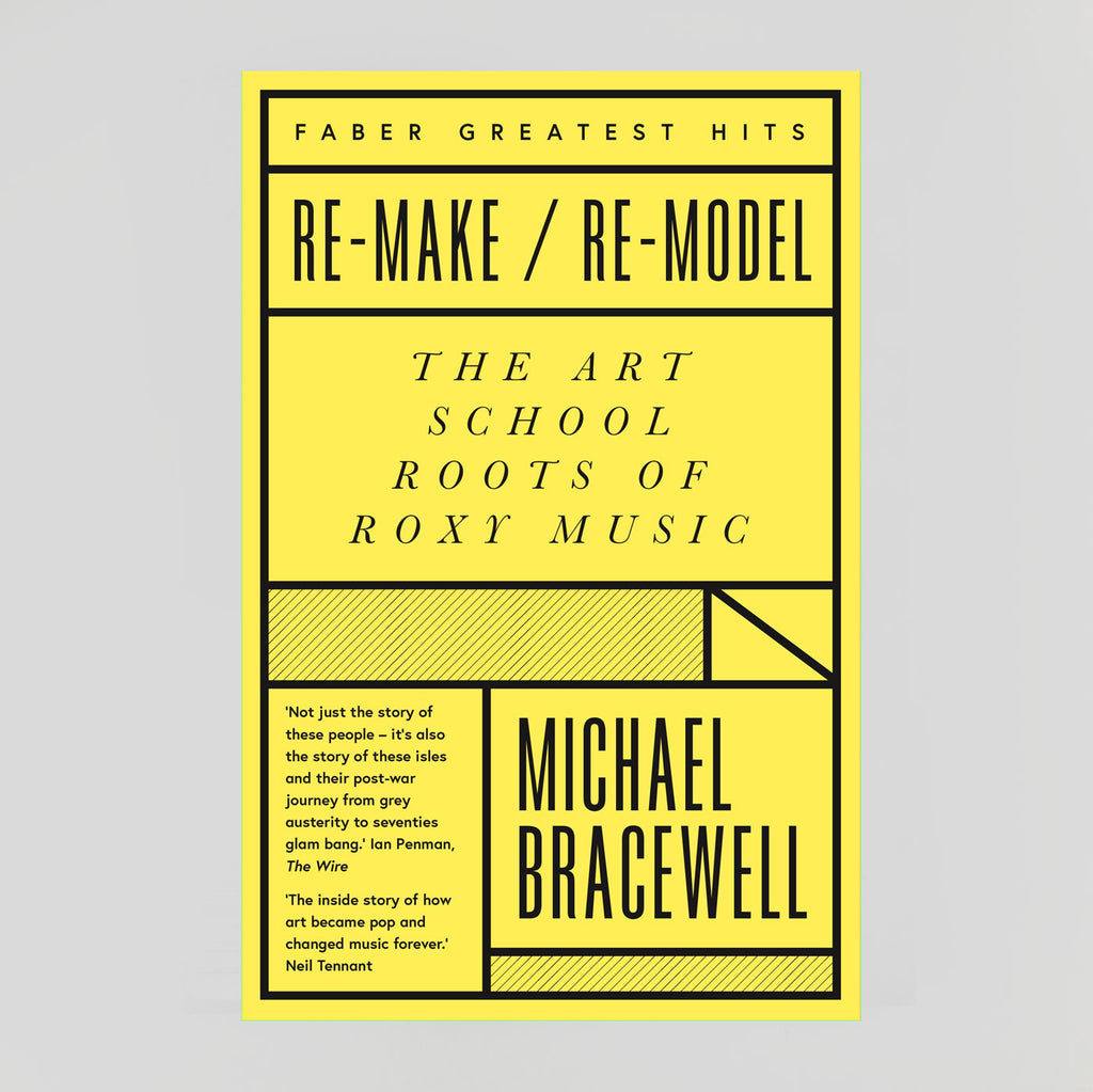 Re-Make / Re-Model: The Art School Roots Of Roxy Music | Michael Bracewell | Colours May Vary