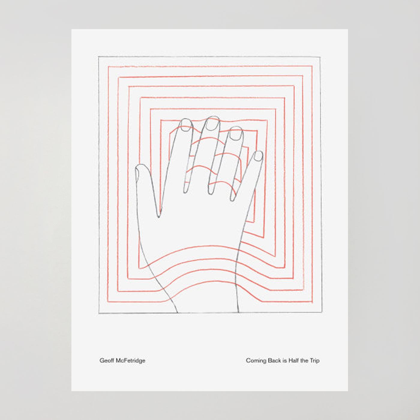Coming Back is Half The Trip - Geoff McFetridge