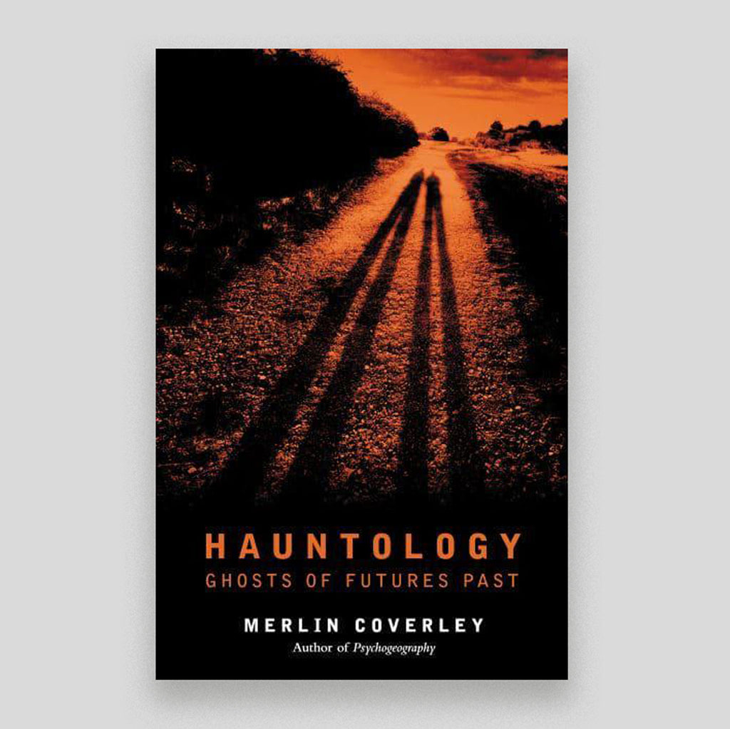 Hauntology: Ghosts of Future Past | Merlin Coverley | Colours May Vary
