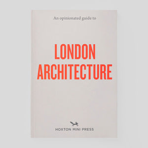 An Opinionated Guide to London Architecture - Colours May Vary
