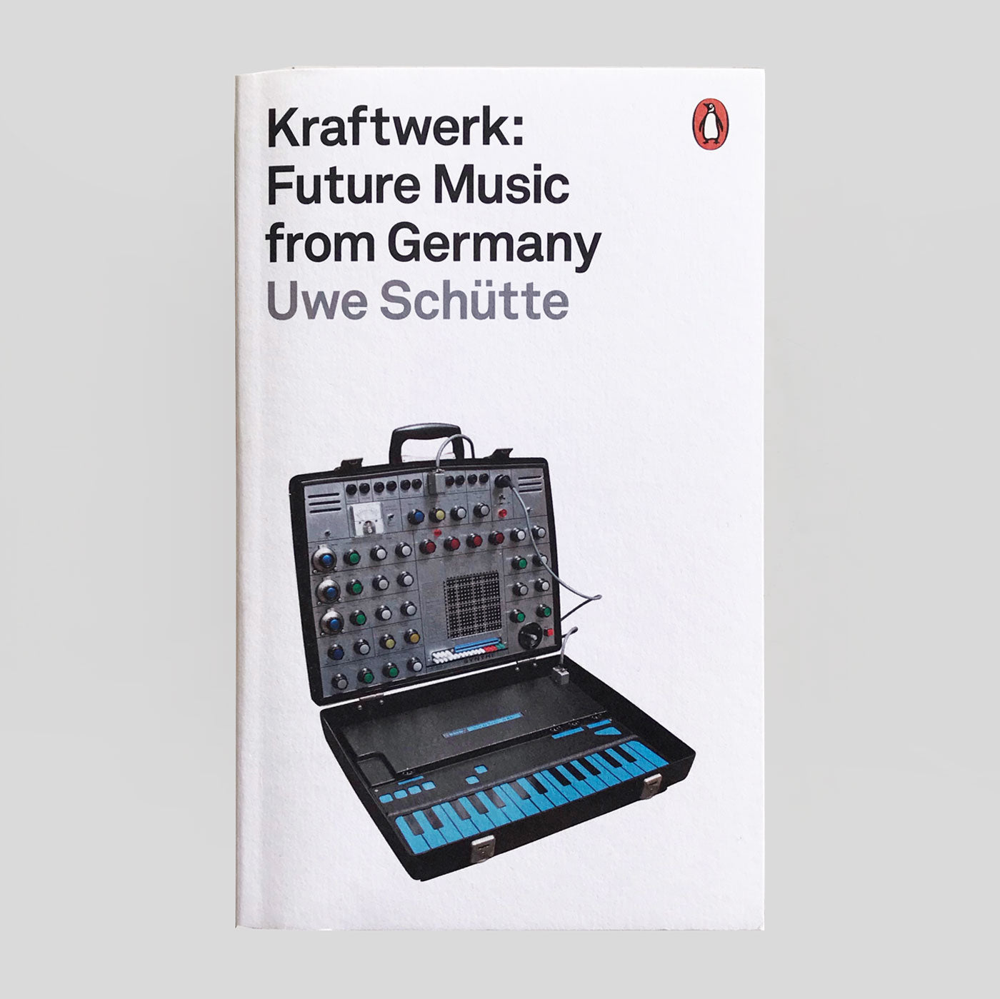 Kraftwerk: Future Music From Germany by Uwe Schütte. Colours May Vary