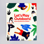 Let's Play Outdoors by Catherine Ard & Carla McRae