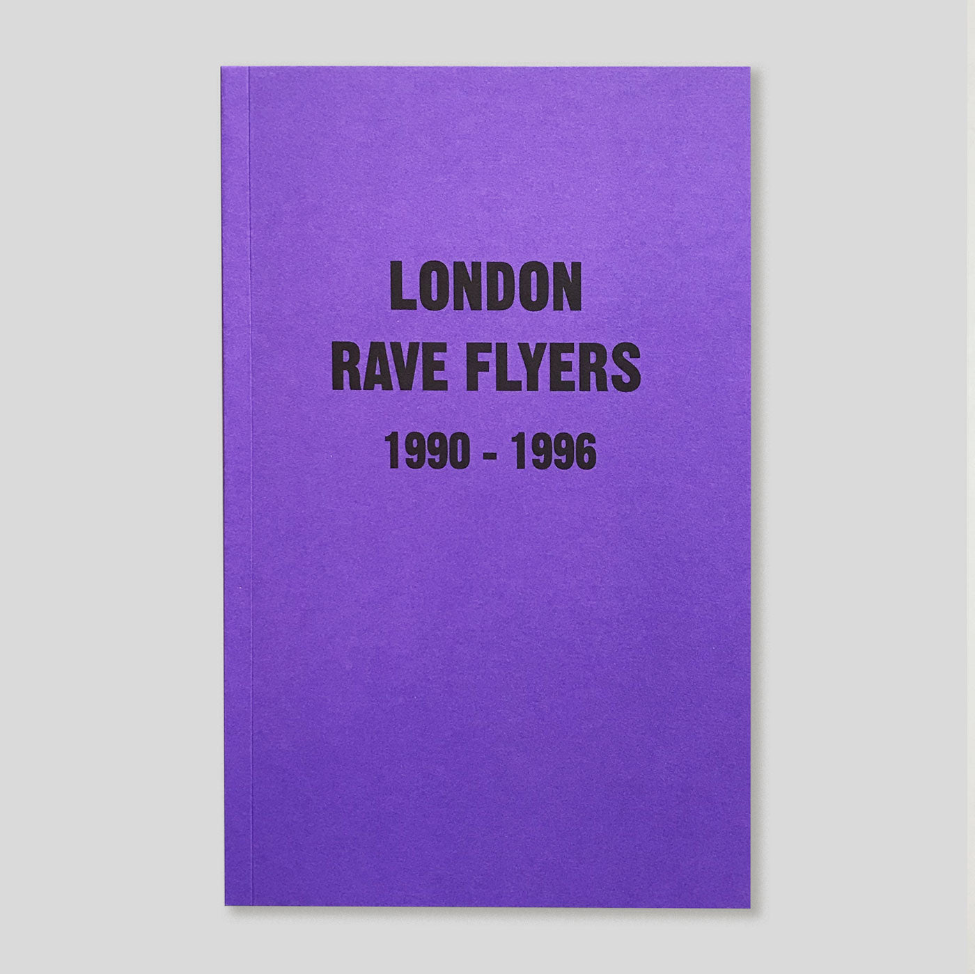 London Rave Flyers 1990-1996 | Colours May Vary