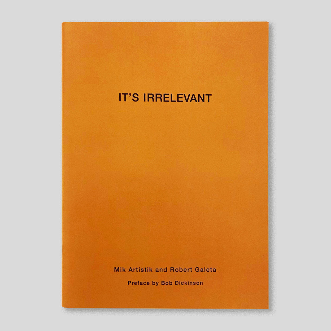 It's Irrelevant | Mik Artistik & Robert Galeta | Colours May Vary