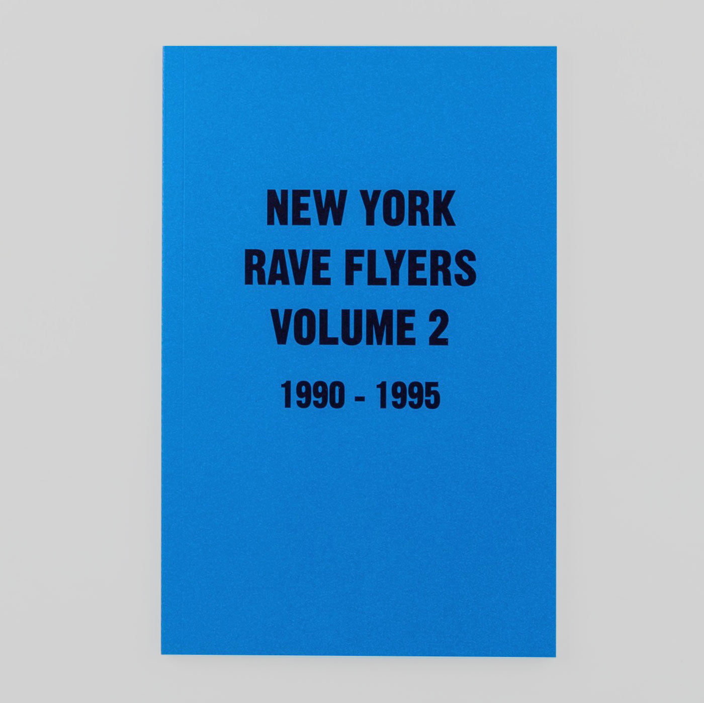 New York Rave Flyers Vol. 2 | 1990-1995 | Colours May Vary