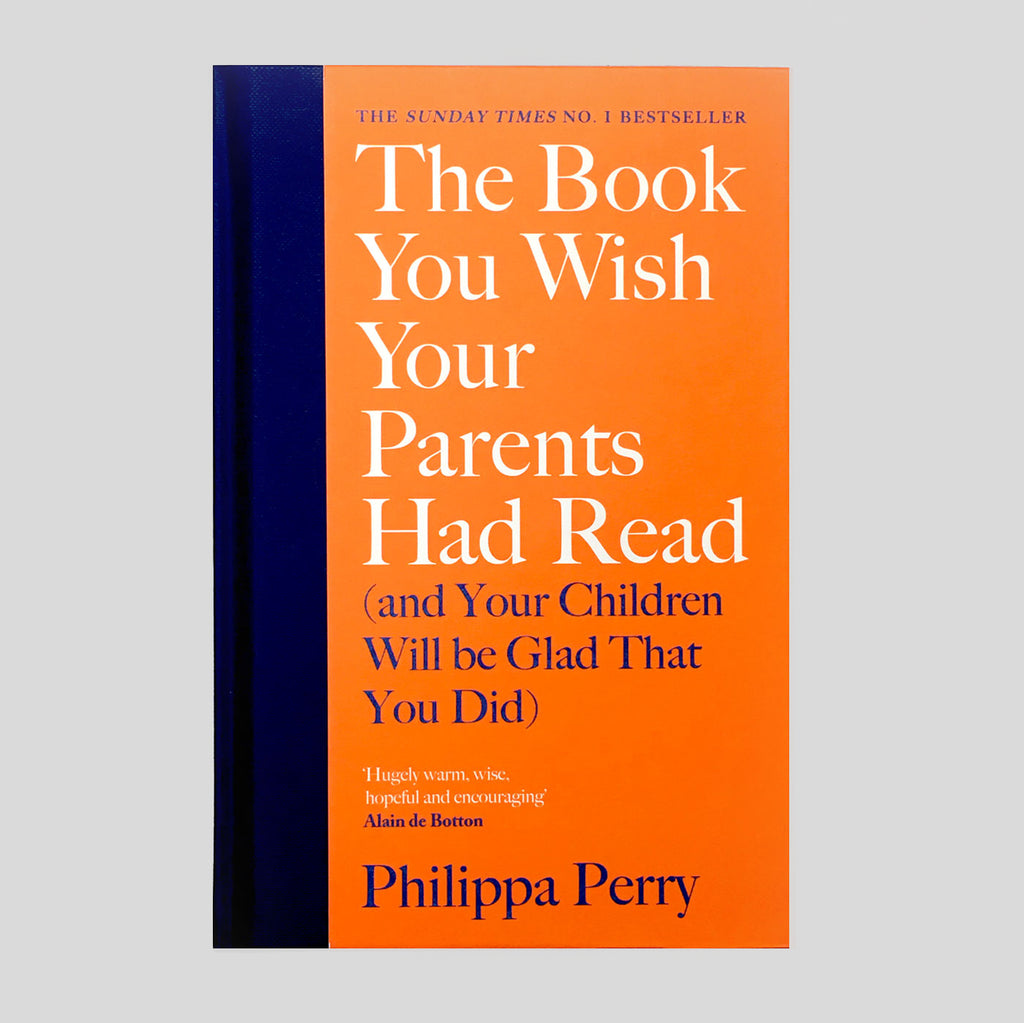 The Book You Wish Your Parents Had Read - Philippa Perry