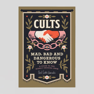 Cults: Mad, Bad And Dangerous To Know. Colours May Vary