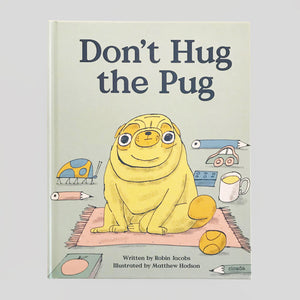 Don't Hug The Pug by Matthew Hodson & Robin Jacobs - Colours May Vary