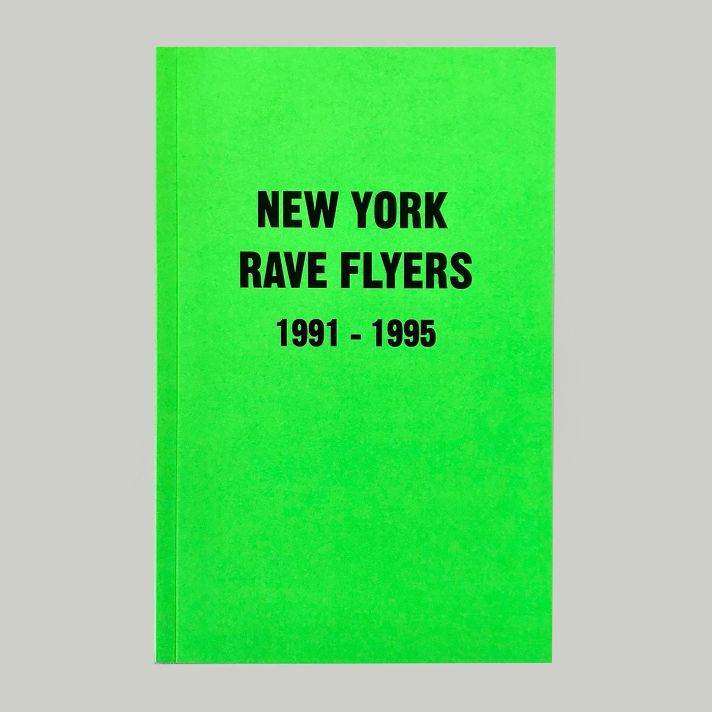 New York Rave Flyers 1991-1995 by Ernie Villalobos