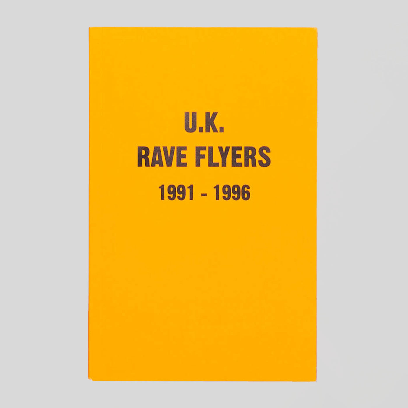UK Rave Flyers 1991-1996 by Stefania Fiorendi and Junior Tomlin.