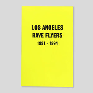 Los Angeles Rave Flyers 1991-1994 | Victoria Stapf | Colours May Vary