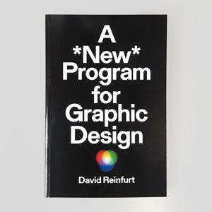 A *New* Program For Graphic Design - David Reinfurt - Colours May Vary