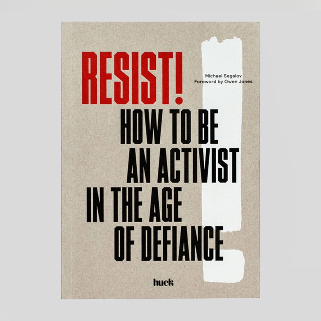 Resist! How To Be An Activist In The Age Of Defiance by Huck - Colours May Vary