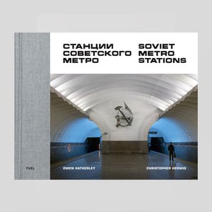 Soviet Metro Stations -  Christopher Herwig & Owen Hatherley - Colours May Vary