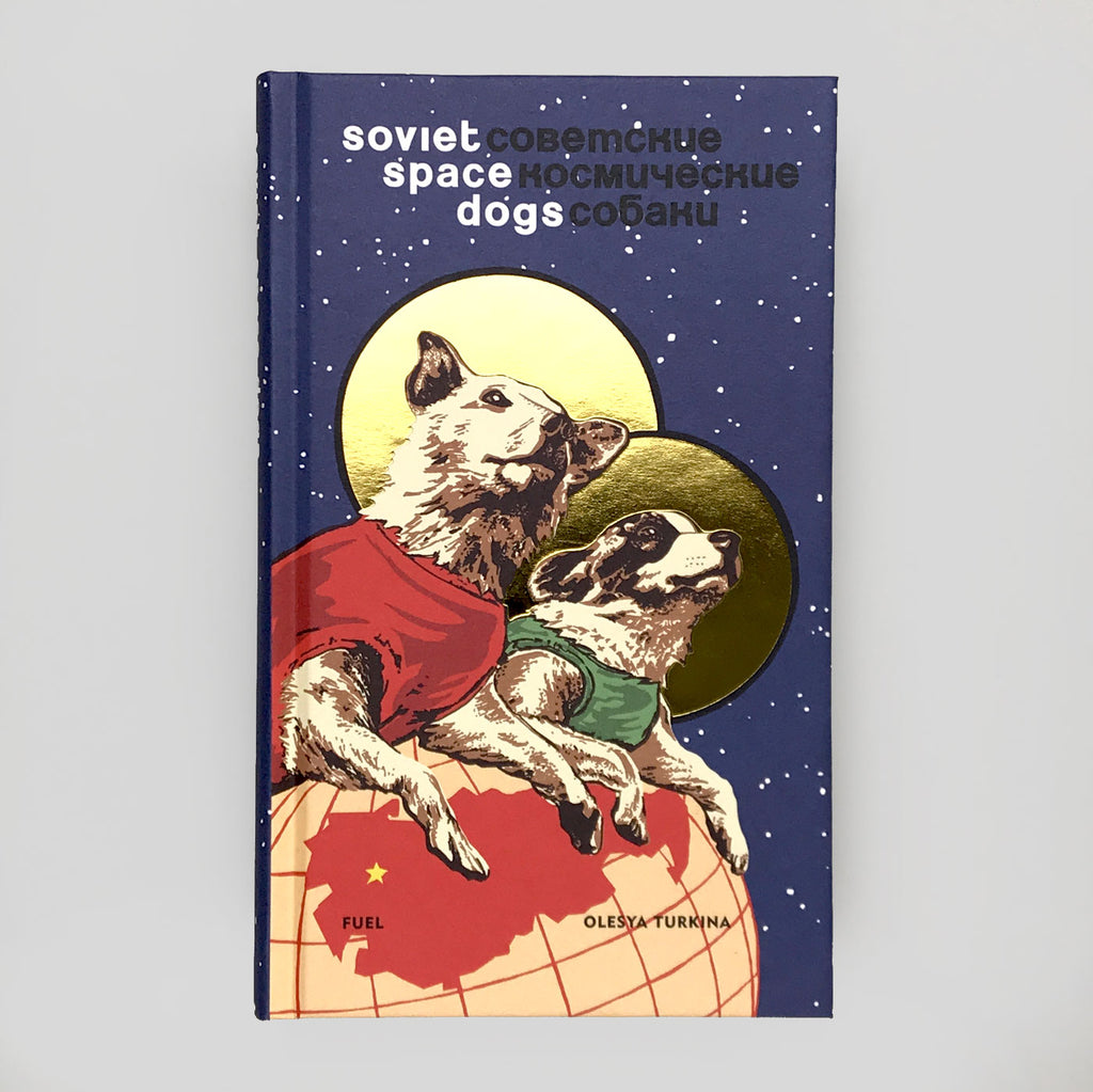 Soviet Space Dogs by Fuel Publishing