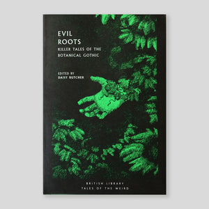 Evil Roots: Killer Tales of the Botanical Gothic | Sprayed Edges Edition | Colours May Vary