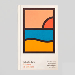 Lessons in Stoicism - John Sellars - Colours May Vary