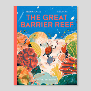 The Great Barrier Reef | Helen Scales & Lisk Feng | Colours May Vary