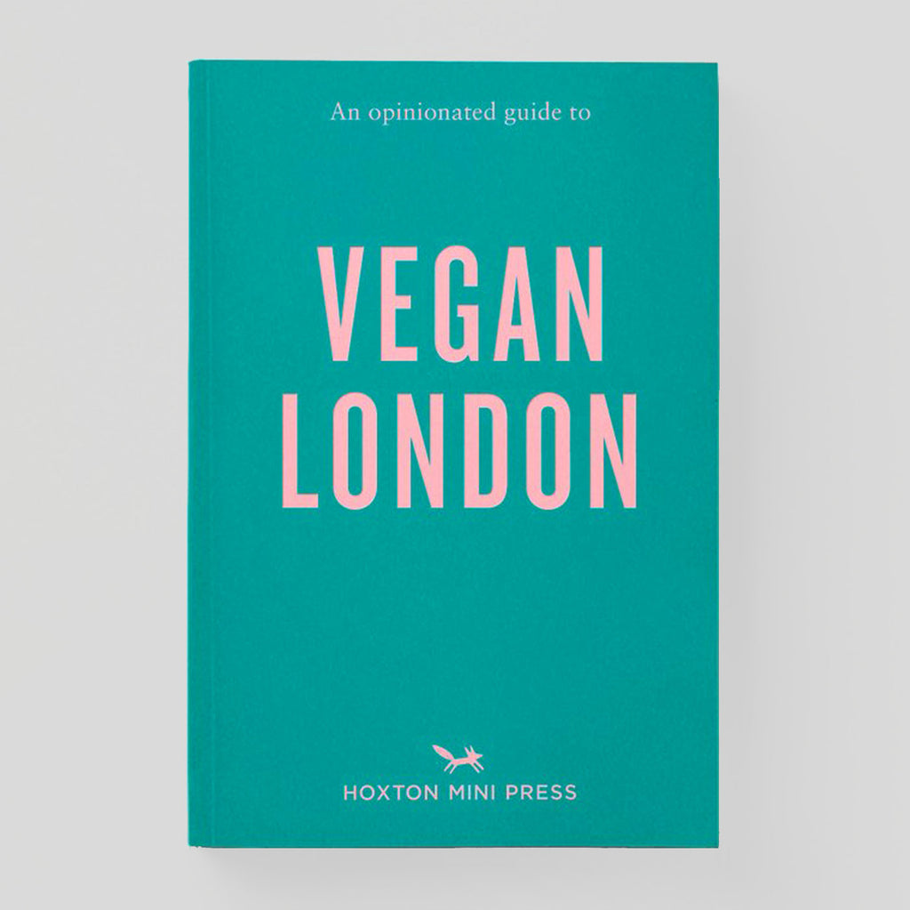 An Opinionated Guide to Vegan London - Colours May Vary