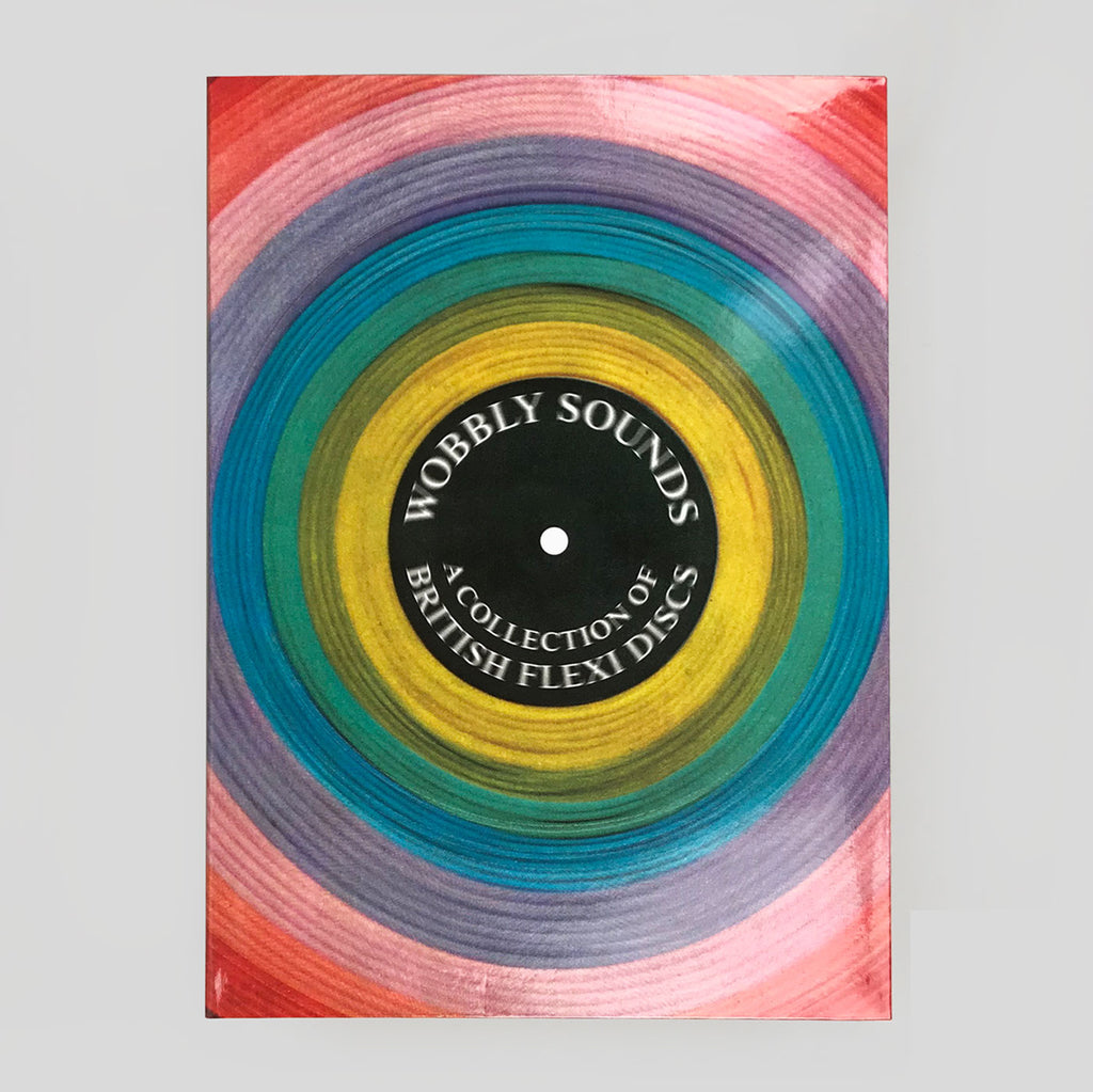 Wobbly Sounds: A Collection of British Flexi Discs - Jonny Trunk