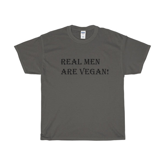 Real Men Are Vegan Adults Unisex Tee!