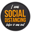 I was Social Distancing Before It  Was Cool PVC Morale Patch
