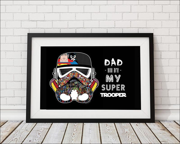 Dad you are my SuperTrooper  - Black Art Print - Rock Salt Prints Inc