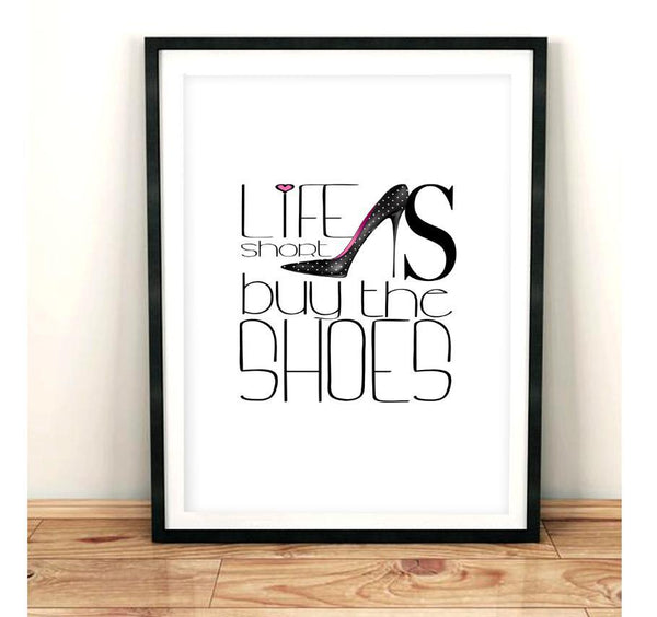 Life is short buy the shoes - Typography Art Print - Rock Salt Prints Inc