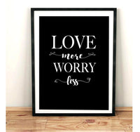Love More Worry Less - Typography Art Print - Rock Salt Prints Inc