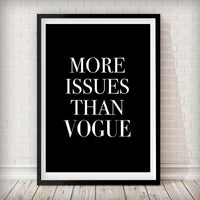 More Issues Than Vogue - Black Art Print - Rock Salt Prints Inc