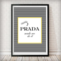 Prada made me do it - Yellow/Black Art Print - Rock Salt Prints Inc