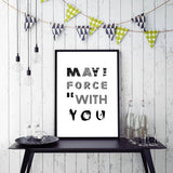 May The Force Art Print - Rock Salt Prints Inc