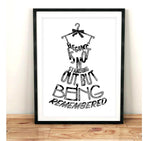 Elegance is not standing out, but being remembered Art Print - Rock Salt Prints Inc