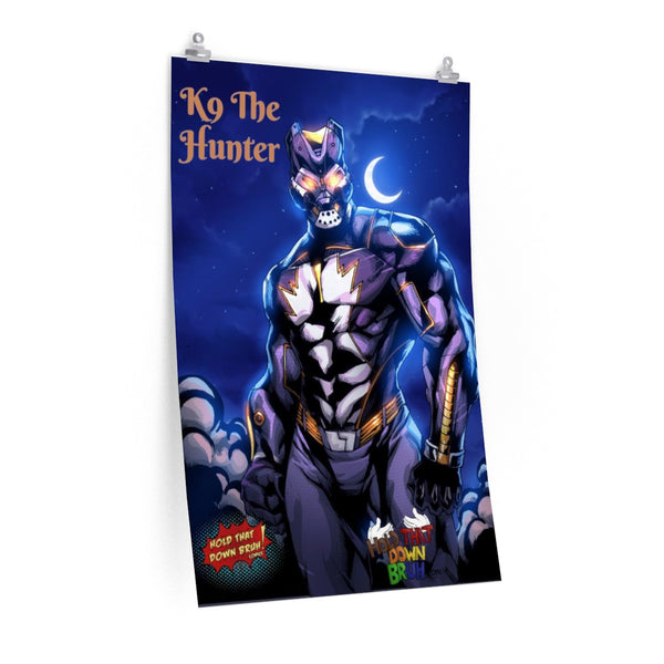 11x17 K9 The Hunter Poster - Hold That Down Bruh Comicverse